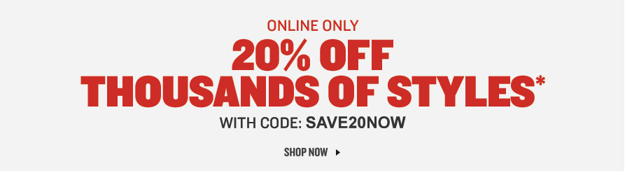 Online Only. 20% Off Thousands of Styles* With Code: SAVE20NOW.