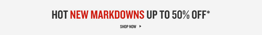Hot New Markdowns Up To 50% Off. Shop Now.