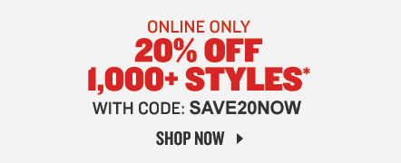 Online Only. 20% Off 1,000+ Styles* With Code: SAVE20NOW