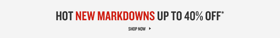 Hot New Markdowns Up To 40% Off. Shop Now.