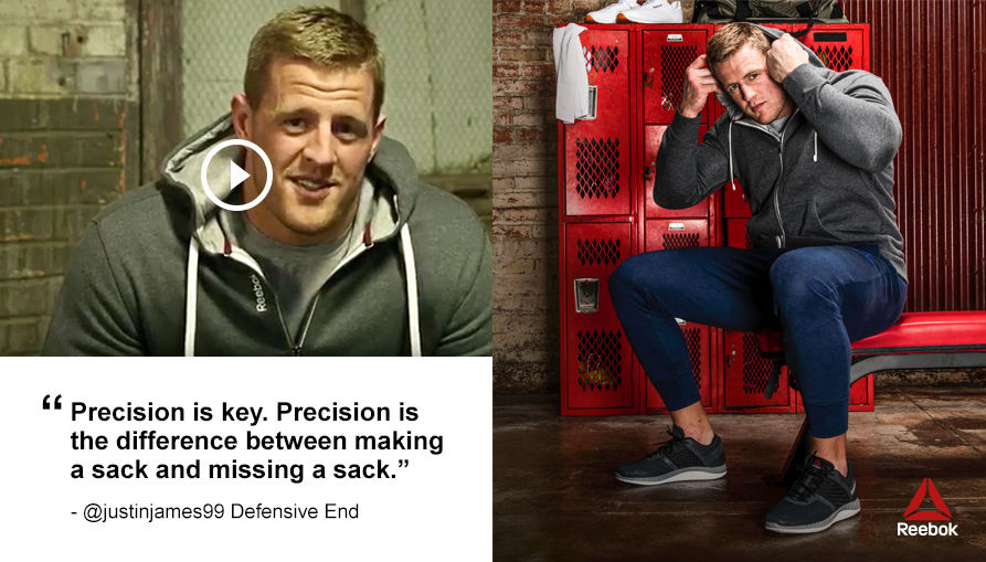NFL Defensive End JJ Watt says Precision is key. Precision the difference between making a sack and missing a sack.