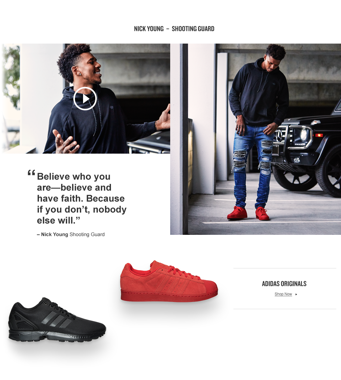 NBA Star Nick Young said that you can buy confidence and buy swag. But you usually got it or you dont. He rocks adidas Originals in his pursuit of style. #EpicFinish