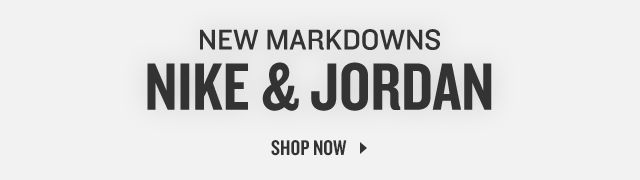 New Markdowns on Nike and Jordan. Shop Now.