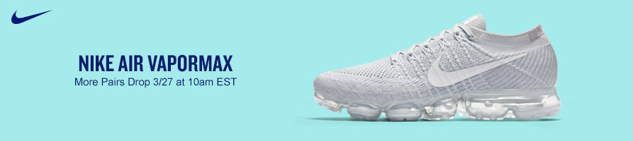 Nike Air Vapormax. More Pairs Drop 3/27 at 10am EST.