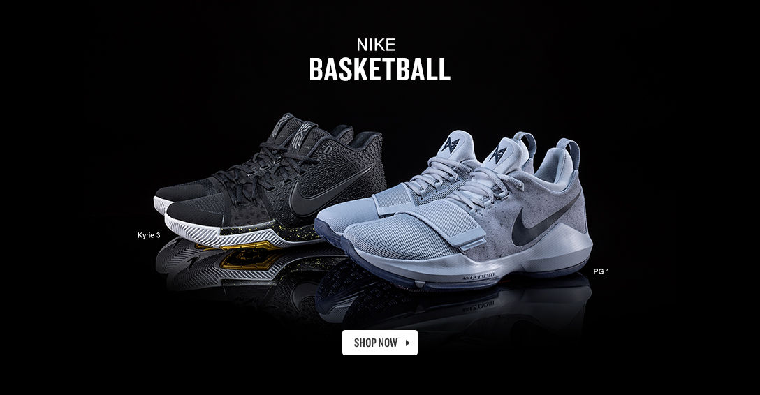 PG1 and Kyrie 3. Shop Nike Basketball.
