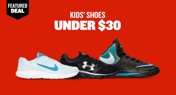 Featured Deal Kids Shoes under $30. Shop Now