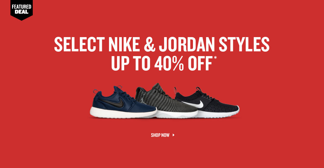 Nike and Jordan Up to 40% Off. Shop Now.