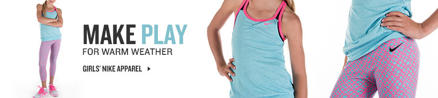 Make Play For Warm Weather. Shop Girls' Nike Apparel.