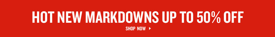 Hot New Markdowns. Shop Now.