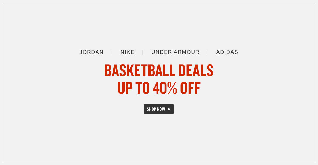 Jordan, Nike, Under Armour, Adidas Basketball Styles up to 40% Off. Shop Now.