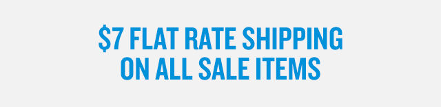 $7 Flat-Rate Shipping On All Sale Items.