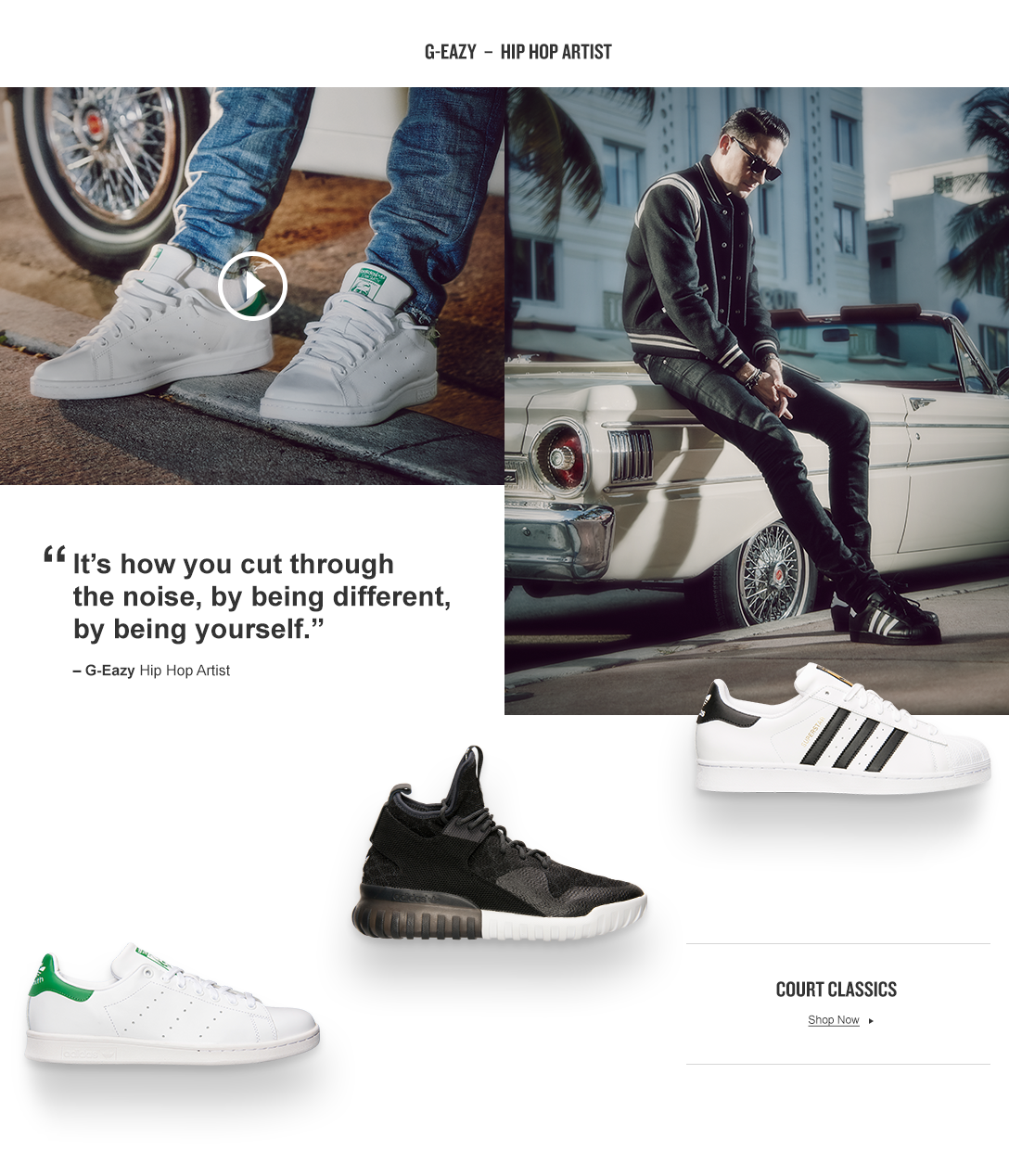 Hip Hop Artist G-Eazy said 'It's how you cut through the noise, by being different, by being yourself.' while rocking adidas Court Classics