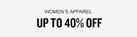 Women's Apparel Up To 40% Off. Shop Now.