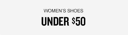 Women's Shoes Under $50. Shop Now.